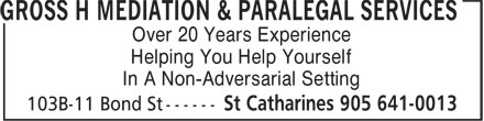 Gross H Mediation & Paralegal Services (905-641-0013) - Annonce illustrée======= - In A Non-Adversarial Setting Helping You Help Yourself Over 20 Years Experience