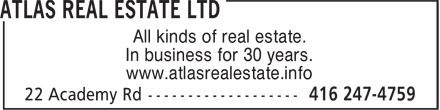 Atlas Real Estate Ltd (416-247-4759) - Annonce illustrée======= - www.atlasrealestate.info In business for 30 years. All kinds of real estate.