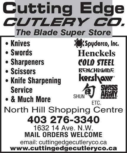 Cutting Edge Cutlery (403-276-3340) - Annonce illustrée======= - North Hill Shopping Centre email: cuttingedgecutleryco.ca www.cuttingedgecutleryco.ca 403 276-3340 SHUN North Hill Shopping Centre 403 276-3340 email: cuttingedgecutleryco.ca www.cuttingedgecutleryco.ca SHUN