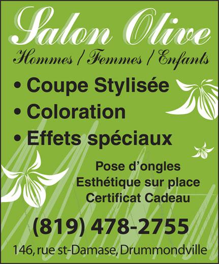 Salon Olive (819-478-2755) - Annonce illustrée======= - Coupe Stylisée Pose d ongles Coloration Effets spéciaux Esthétique sur place Certificat Cadeau (819) 478-2755 146, rue st-Damase, Drummondville