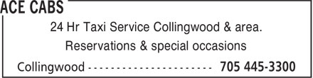 Ace Cabs (705-445-3300) - Display Ad - 24 Hr Taxi Service Collingwood & area. Reservations & special occasions