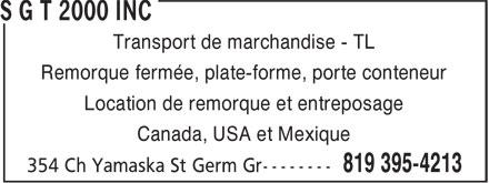 S G T 2000 Inc (819-395-4213) - Display Ad - Remorque fermée, plate-forme, porte conteneur Location de remorque et entreposage Canada, USA et Mexique Transport de marchandise - TL