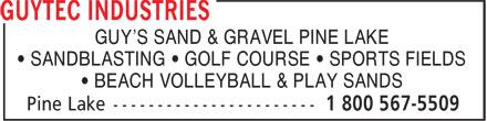 Guytec Industries (1-800-567-5509) - Annonce illustrée======= - GUY'S SAND & GRAVEL PINE LAKE • SANDBLASTING • GOLF COURSE • SPORTS FIELDS • BEACH VOLLEYBALL & PLAY SANDS