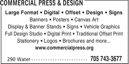 Commercial Press & Design (705-743-3677) - Annonce illustrée======= - Large Format • Digital • Offset • Design • Signs Banners • Posters • Canvas Art Display & Banner Stands • Signs • Vehicle Graphics Full Design Studio • Digital Print • Traditional Offset Print Stationery • Logos • Brochures and more... www.commercialpress.org