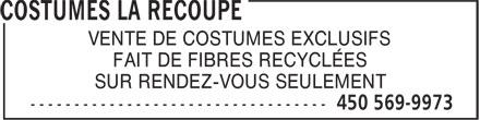 Costumes La Recoupe (450-569-9973) - Display Ad - VENTE DE COSTUMES EXCLUSIFS FAIT DE FIBRES RECYCLÉES SUR RENDEZ-VOUS SEULEMENT