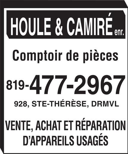 Houle & Camiré Enr (819-477-2967) - Annonce illustrée======= - HOULE & CAMIRÉ enr. Comptoir de pièces 819- 477-2967 928, STE-THÉRÈSE, DRMVL VENTE, ACHAT ET RÉPARATION D APPAREILS USAGÉS