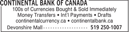 Continental Currency Exchange (519-250-1007) - Display Ad - Money Transfers • Int'l Payments • Drafts continentalcurrency.ca • continentalbank.ca 100s of Currencies Bought & Sold Immediately