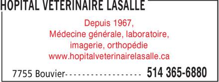 Hopital Vétérinaire LaSalle (514-365-6880) - Annonce illustrée======= - imagerie, orthopédie www.hopitalveterinairelasalle.ca Depuis 1967, Médecine générale, laboratoire,