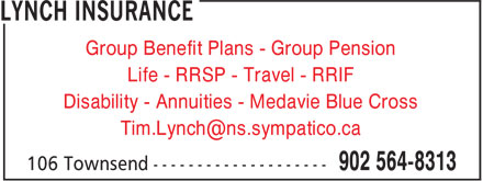 Lynch Insurance Agency (902-564-8313) - Display Ad - Group Benefit Plans - Group Pension Life - RRSP - Travel - RRIF Disability - Annuities - Medavie Blue Cross