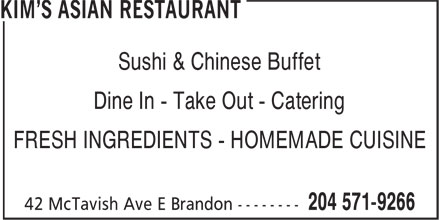 Kim's Asian Restaurant (204-571-9266) - Annonce illustrée======= - Sushi & Chinese Buffet Dine In - Take Out - Catering FRESH INGREDIENTS - HOMEMADE CUISINE