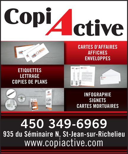 Copiactive (450-349-6969) - Annonce illustrée======= - CARTES D'AFFAIRES AFFICHES ENVELOPPES ETIQUETTES LETTRAGE COPIES DE PLANS INFOGRAPHIE SIGNETS CARTES MORTUAIRES 450 349-6969 935 du Séminaire N, St-Jean-sur-Richelieu www.copiactive.com