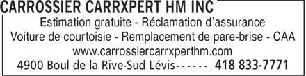 Carrossier Carrxpert HM Inc (418-833-7771) - Annonce illustrée======= - Estimation gratuite - Réclamation d'assurance Voiture de courtoisie - Remplacement de pare-brise - CAA www.carrossiercarrxperthm.com