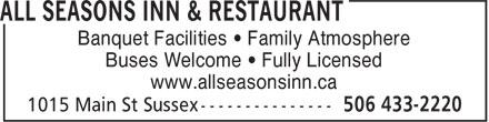 All Seasons Inn & Restaurant (506-433-2220) - Annonce illustrée======= - Banquet Facilities • Family Atmosphere Buses Welcome • Fully Licensed www.allseasonsinn.ca