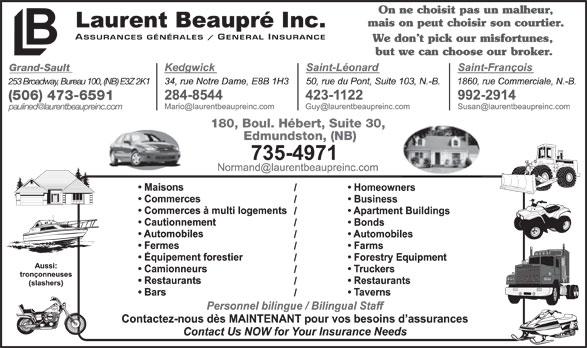 Assurance Laurent Beaupré Inc (506-735-4971) - Annonce illustrée======= - Grand-Sault 253 Broadway, Bureau 100, (NB) E3Z 2K1 (506) 473-6591 180, Boul. Hébert, Suite 30, Edmundston, (NB)