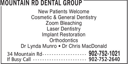 Mountain Rd Dental Group (902-752-1021) - Annonce illustrée======= - New Patients Welcome Cosmetic & General Dentistry Zoom Bleaching Laser Dentistry Implant Restoration Orthodontics Dr Lynda Munro • Dr Chris MacDonald