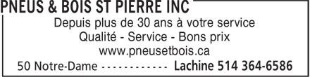 Pneus et Bois St-Pierre Inc. (514-364-6586) - Annonce illustrée======= - Depuis plus de 30 ans à votre service Qualité - Service - Bons prix www.pneusetbois.ca