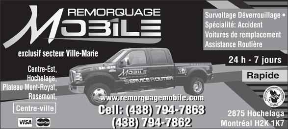 Remorquage Mobile Inc (514-521-1629) - Display Ad - REMORQUAGE Survoltage Déverrouillage Spécialité: Accident Voitures de remplacement Centre-ville Cell: (438) 794-7863 2875 Hochelaga Montréal H2K 1K7 (438) 794-7862 Assistance Routière exclusif secteur Ville-Marieexclusif secteur Ville-Marie 24 h - 7 jours Centre-Est, Rapide Hochelaga, Plateau Mont-Royal, Rosemont, www.remorquagemobile.com