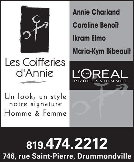 Les Coifferies D'Annie (819-474-2212) - Annonce illustrée======= - Annie Charland Caroline Benoît Ikram Elmo Maria-Kym Bibeault 819.474.2212 746, rue Saint-Pierre, Drummondville