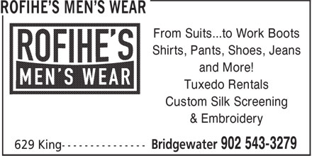 Freeman Formalwear (902-543-3279) - Display Ad - From Suits...to Work Boots Shirts, Pants, Shoes, Jeans and More! Tuxedo Rentals Custom Silk Screening & Embroidery