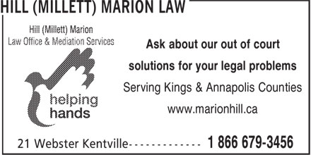 Hill (Millett) Marion Law Office & Mediation Services (902-679-3200) - Display Ad - Ask about our out of court solutions for your legal problems Serving Kings & Annapolis Counties www.marionhill.ca