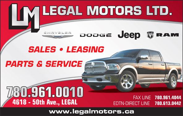 Legal Motors Ltd (780-961-3660) - Display Ad - LEGAL MOTORS LTD. SALES   LEASING PARTS & SERVICE FAX LINE 780.961.4044 4618 - 50th Ave., LEGAL EDTN-DIRECT LINE 780.613.0442 www.legalmotors.ca