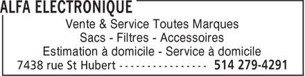 Alfa Electronique (514-279-4291) - Annonce illustrée======= - Vente & Service Toutes Marques Sacs - Filtres - Accessoires Estimation à domicile - Service à domicile