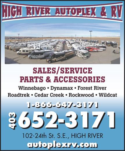 High River Autoplex RV (403-652-3171) - Display Ad - SALES/SERVICE SALES/SERVICE PARTS & ACCESSORIES Winnebago   Dynamax   Forest River Roadtrek   Cedar Creek   Rockwood   Wildcat 1-866-647-3171 652-3171 403 102-24th St. S.E., HIGH RIVER autoplexrv.com Roadtrek   Cedar Creek   Rockwood   Wildcat 1-866-647-3171 652-3171 403 102-24th St. S.E., HIGH RIVER autoplexrv.com PARTS & ACCESSORIES Winnebago   Dynamax   Forest River