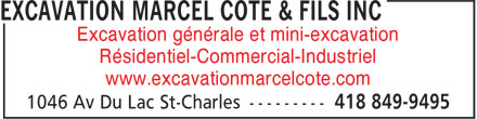 Excavation Marcel Côté & Fils Inc (418-849-9495) - Display Ad - www.excavationmarcelcote.com Excavation générale et mini-excavation Résidentiel-Commercial-Industriel www.excavationmarcelcote.com Résidentiel-Commercial-Industriel Excavation générale et mini-excavation