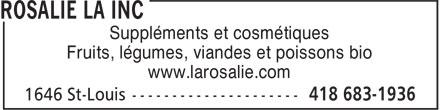 La Rosalie (418-683-1936) - Annonce illustrée======= - Suppléments et cosmétiques Fruits, légumes, viandes et poissons bio www.larosalie.com