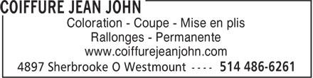 Coiffure Jean John (514-486-6261) - Annonce illustrée======= - Coloration - Coupe - Mise en plis Rallonges - Permanente www.coiffurejeanjohn.com