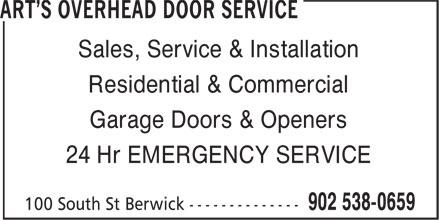 Art's Overhead Door Service (902-538-0659) - Display Ad - Sales, Service & Installation Residential & Commercial Garage Doors & Openers 24 Hr EMERGENCY SERVICE