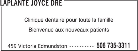 Dr Joyce Laplante (506-735-3311) - Display Ad - Clinique dentaire pour toute la famille Bienvenue aux nouveaux patients