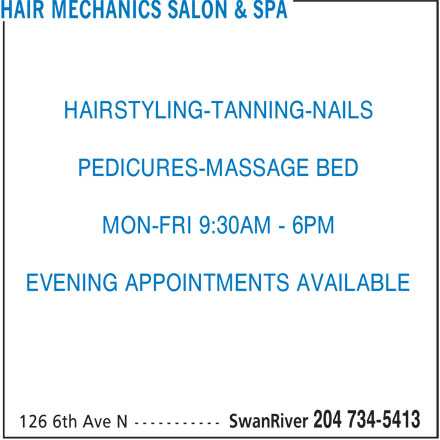 Hair Mechanics Salon & Spa (204-734-5413) - Display Ad - HAIRSTYLING-TANNING-NAILS PEDICURES-MASSAGE BED MON-FRI 9:30AM - 6PM EVENING APPOINTMENTS AVAILABLE HAIRSTYLING-TANNING-NAILS PEDICURES-MASSAGE BED MON-FRI 9:30AM - 6PM EVENING APPOINTMENTS AVAILABLE