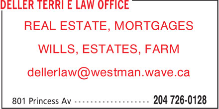 Deller Terri E Law Office (204-726-0128) - Display Ad - REAL ESTATE, MORTGAGES WILLS, ESTATES, FARM