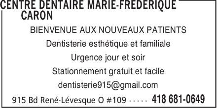 Centre Dentaire Marie-Frédérique Caron (418-681-0649) - Annonce illustrée======= - Dentisterie esthétique et familiale Urgence jour et soir Stationnement gratuit et facile BIENVENUE AUX NOUVEAUX PATIENTS
