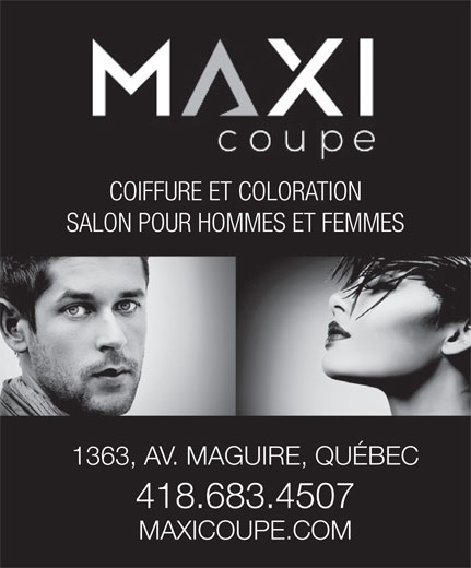 Salon Maxi Coupe Inc (418-683-4507) - Annonce illustrée======= - SALON POUR HOMMES ET FEMMES 1363, AV. MAGUIRE, QUÉBEC MAXICOUPE.COM 418.683.4507 COIFFURE ET COLORATION