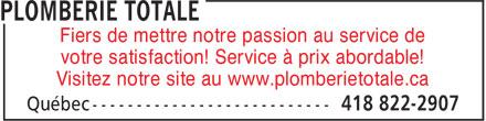 Plomberie Totale (418-822-2907) - Annonce illustrée======= - Fiers de mettre notre passion au service de votre satisfaction! Service à prix abordable! Visitez notre site au www.plomberietotale.ca