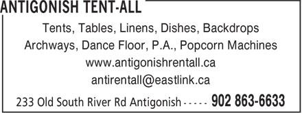 Antigonish Tent-All (902-863-6633) - Display Ad - Tents, Tables, Linens, Dishes, Backdrops Archways, Dance Floor, P.A., Popcorn Machines www.antigonishrentall.ca