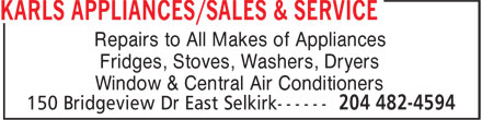 Karls Appliances/Sales & Service (204-482-4594) - Annonce illustrée======= - Repairs to All Makes of Appliances Fridges, Stoves, Washers, Dryers Window & Central Air Conditioners
