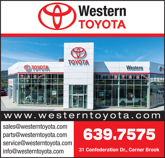 Western Toyota (709-639-7575) - Display Ad - www.westerntoyota.com 639.7575 31 Confederation Dr., Corner Brook
