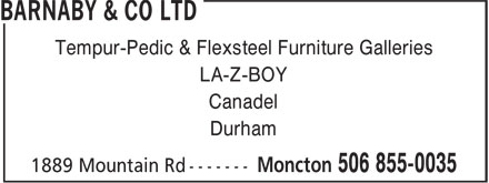 Barnaby & Co Ltd (506-855-0035) - Annonce illustrée======= - Tempur-Pedic & Flexsteel Furniture Galleries LA-Z-BOY Canadel Durham Tempur-Pedic & Flexsteel Furniture Galleries LA-Z-BOY Canadel Durham