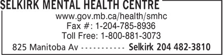 Selkirk Mental Health Centre (204-482-3810) - Display Ad - www.gov.mb.ca/health/smhc Fax #: 1-204-785-8936 Toll Free: 1-800-881-3073