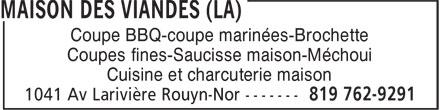 La Maison Des Viandes (819-762-9291) - Annonce illustrée======= - Coupe BBQ-coupe marinées-Brochette Coupes fines-Saucisse maison-Méchoui Cuisine et charcuterie maison