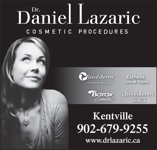 Dr Daniel Lazaric (902-679-9255) - Display Ad - Kentville 902-679-9255 www.drlazaric.ca