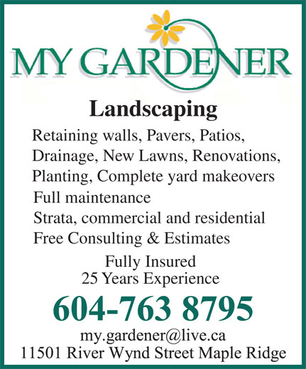My Gardener (604-763-8795) - Annonce illustrée======= - Landscaping Retaining walls, Pavers, Patios, Drainage, New Lawns, Renovations, Planting, Complete yard makeovers Full maintenance Strata, commercial and residential Free Consulting & Estimates Fully Insured 25 Years Experience