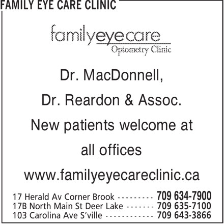 Family Eye Care Clinic (709-634-7900) - Display Ad - Dr. MacDonnell, Dr. Reardon & Assoc. New patients welcome at all offices www.familyeyecareclinic.ca Dr. Reardon & Assoc. New patients welcome at all offices www.familyeyecareclinic.ca Dr. MacDonnell,