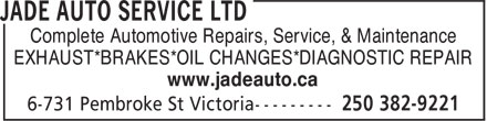 Jade Auto Service Ltd (250-382-9221) - Display Ad - Complete Automotive Repairs, Service, & Maintenance EXHAUST*BRAKES*OIL CHANGES*DIAGNOSTIC REPAIR www.jadeauto.ca