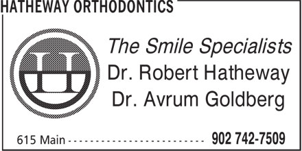 Hatheway Orthodontics (902-742-7509) - Display Ad - The Smile Specialists Dr. Robert Hatheway Dr. Avrum Goldberg