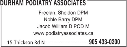 Podiatry Associates (905-433-0200) - Display Ad - Noble Barry DPM Jacob William D POD M www.podiatryassociates.ca Freelan, Sheldon DPM