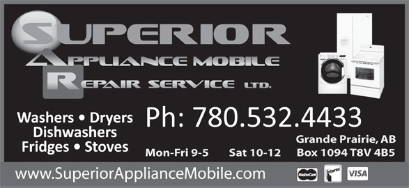 Superior Appliance Mobile Repair Service Ltd (780-532-4433) - Display Ad - Grande Prairie, AB Box 1094 T8V 4B5 Mon-Fri 9-5        Sat 10-12 www.SuperiorApplianceMobile.com